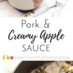 Pork cooked in a creamy apple sauce. A perfect family dish that is rich in iron. Great for BLW (Baby led weaning) and can be pureed to make a tasy, iron rich baby puree