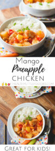Mango pineapple chicken. A delicious fruity meal perfect for kids.