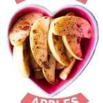 "Pinterest Pin Cinnamon Apples in Heart Bowl with Text Overlay ""Cinnamon Apple"""
