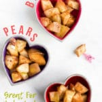 Delicious cinnamon spiced baked pears. No refined sugar or sweeteners. A delicious dessert for baby-led weaning, kids and adults.