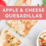 Apple and Cheese Quesadillas Long Pine