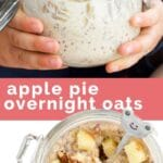 Pinterest Pin Showing Side on and Oveerhead Shot of Apple Overnight Oats in Jar with Text Overlay.